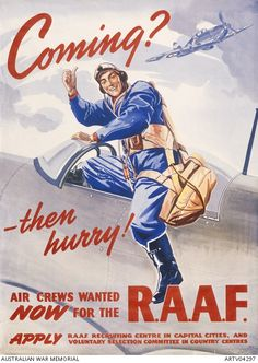 Coming? Then hurry! Recruiting poster for the RAAF air crew. A pilot is depicted wearing flying suit, helmet, goggles and parachute, climbing into the cockpit of an aircraft. He smiles and gives the thumbs-up; excited by the sense of adventure. Another aircraft is depicted flying overhead. c 1940