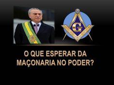 O QUE ESPERAR DO GOVERNO TEMER - MAÇOM?https://www.youtube.com/watch?v=lKqZh9CuOk4