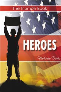 The Triumph Book: HEROES  By Melanie Davis