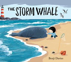 The Storm Whale. Noi and his father live in a house by the sea, his father works hard as a fisherman and Noi often has only their six cats for company. So when, one day, he finds a baby whale washed up on the beach after a storm, Noi is excited and takes it home to care for it. For Noi, even though he can't keep it, the arrival of the whale changes his life for the better. Beautiful story, beautifully illustrated.