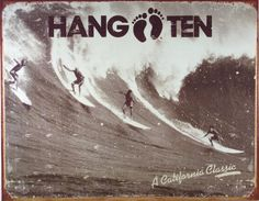 Hang Ten Surfing California Classic Distressed Retro Vintage Tin Sign
