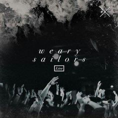 Weary Sailors - Live
