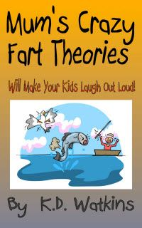 Kindle FREE Day:   March 21      ~~ Mum's Crazy Fart Theories ~~  Mum's crazy theories about the habits of fish, whales and even penguins that will have your kids (and you) laughing out loud!