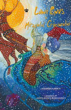 Lunus Plinus şi miracolul Crăciunului, de Andreea Micu și Alina Maria Mărgulescu - Baroque Books ISBN 978-606-8977-13-3 Baroque, Editorial, Books, Movies, Movie Posters, Kids, Painting, Young Children, Libros