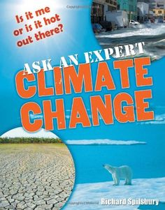 Ask an Expert: Climate Change: Age 8-9, Below Average Readers (White Wolves Non Fiction) by Richard Spilsbury http://www.amazon.co.uk/dp/1408113007/ref=cm_sw_r_pi_dp_19Fsvb0YQ61D1