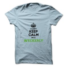 [Love Tshirt name printing] I cant keep calm Im a WECKERLY  Top Shirt design  Hey WECKERLY are you feeling you should not keep calm then this is for you. Get it today.  Tshirt Guys Lady Hodie  SHARE and Get Discount Today Order now before we SELL OUT  Camping field tshirt i cant keep calm im