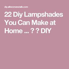 22 Diy Lampshades You Can Make at Home ... → 🔧 DIY