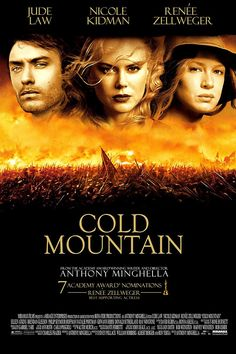 Cold Mountain. Rare movie that is almost as good as the book.