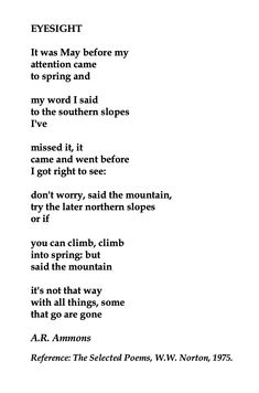 Ammons, Eyesight 💞🌍🌎🌏💞Reference: The Selected Poems, W. New Year Poem, Poem A Day, Poetry Painting, American Poets, Love Signs, Science And Nature, Writings, Wisdom Quotes, Elementary Schools
