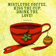 Mistletoe coffee on a Sunday morning, nothing more delicious on a crisp December morning. What my #Coffee says to me December 2. Cheers xoxo