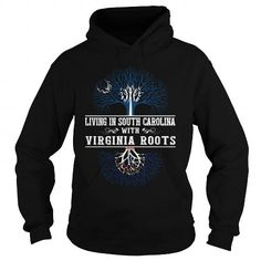 012-LIVING IN SOUTH CAROLINA WITH VIRGINIA ROOTS T-Shirts, Hoodies (38.95$ ==► Order Here!)