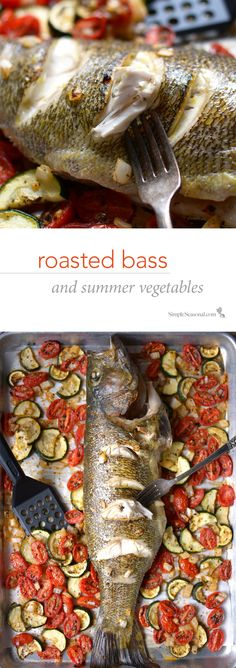 Roasted Bass and Summer Vegetables –Fishermen (or fisherwomen) in your household? This recipe will have you prepared for that golden opportunity of a fresh catch! | Simple Seasonal