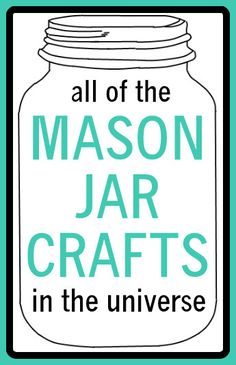 Mason Jar Crafts -tons of cute ideas here!
