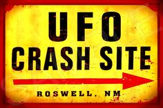 UFO Crash Site Roswell New Mexico Sign   Distressed Vivid All
