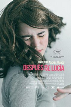 Después de Lucía (2012). una cruda historia contada magistralmente por el director mexicano Michel Franco. ganadora de premios Cannes y Goya. recomendable.