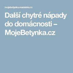 Další chytré nápady do domácnosti – MojeBetynka.cz
