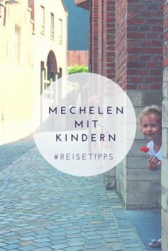 Reisetipps für Belgien: Mechelen mit Kindern entdecken   http://www.berlinfreckles.de/reisen-mit-kindern/flandern-mechelen-mit-kindern-entdecken   #Mechelen #Flandern #Belgien #Reisen #Familienurlaub