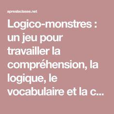 Logico-monstres : un jeu pour travailler la compréhension, la logique, le vocabulaire et la calcul