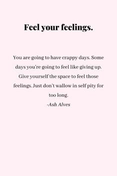 Feel your feelings Self Love Quotes, Change Quotes, Happy Quotes, True Quotes, Words Quotes, Motivational Quotes, Inspirational Quotes, Embrace Quotes, Self Reflection Quotes
