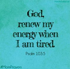 Scripture from the bible: God renew my energy when i am tired. Bible Verses Quotes, Bible Scriptures, Me Quotes, Tired Mom Quotes, Qoutes, Images Bible, Mom Prayers, Spiritual Quotes, Word Of God