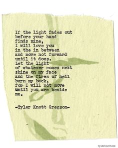 Typewriter Series #925byTyler Knott Gregson *It's official, my book, Chasers of the Light,is out! You can order it through Amazon, Barnes and Noble, IndieBound , Books-A-Million , Paper Source or Anthropologie *