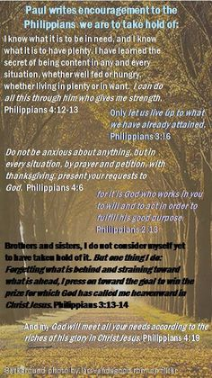 Encouragement from Paul as he writes to the Philippians ~ We too are to be encouraged for they are as true to each of us who are in the church today as they were when they were written.