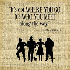 It's not where you go, it's who you meet along the way.The Wizard of Oz characters silhouettes and quote art print / printable. Wizard Of Oz Decor, Wizard Of Oz Quotes, Wizard Oz, Wizard Of Oz Characters, How To Make Scrapbook, Yellow Brick Road, Steampunk, The Wiz, Digital Stamps