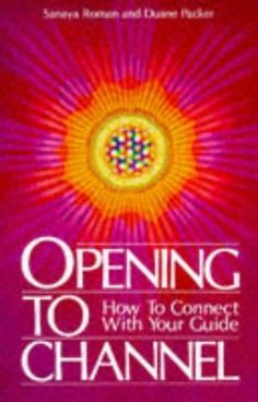 Opening to Channel: How to Connect with Your Guide (Sanaya Roman) by Sanaya Roman, http://www.amazon.com/dp/0915811057/ref=cm_sw_r_pi_dp_juF9qb10MXK19