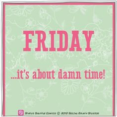 .Friday Quotes