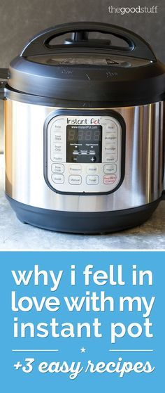 My Instant Pot Review + 3 Easy Instant Pot Recipes
