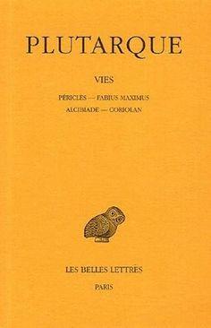 Vies. Tome III : Périclès-Fabius Maximus. Alcibiade-Coriolan Literature, Ebooks, Comme, Greek, Books Online, Playlists, Books To Read, Literatura, Greece