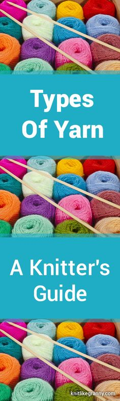Types of Yarn ~ A Knitter's Guide for 2017 Looking for the best yarn for knitting? How To Start Knitting, Knitting For Kids, Easy Knitting, Knitting For Beginners, Loom Knitting, Knitting Stitches, Knitting Projects, Knitting Patterns, Crocheting Patterns