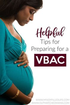 If you are desiring a VBAC, these tips will help you prepare yourself to feel secure and confident in having a vaginal birth after a Cesarean birth.  #VBAC #pregnancy