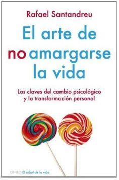 Los 10 libros de autoayuda y motivación más populares en español: El arte de no amargarse la vida