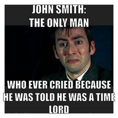 Doctor Who Meme. #tenthdoctor #johnsmith