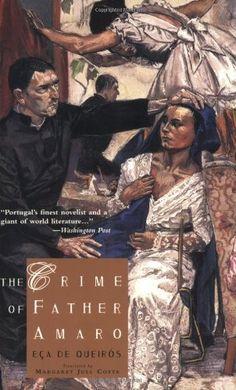 The Crime of Father Amaro by Jose Maria Eca De Queiros http://www.amazon.com/dp/0811215326/ref=cm_sw_r_pi_dp_2bO4ub1HPTMBR