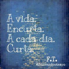 Novas frases Folheando o Tempo. Espero que gostem. F.T.   @folheandootempo Siga-me no Instagram, Facebook, Twitter, YouTube, Tumblr, Pinterest, WeHeartIt!!!