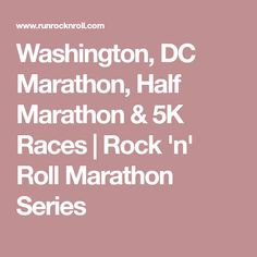 Washington, DC Marathon, Half Marathon & 5K Races | Rock 'n' Roll Marathon Series