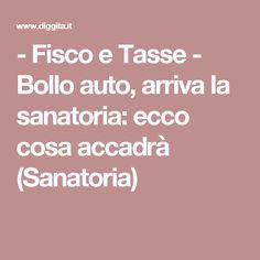 - Fisco e Tasse - Bollo auto, arriva la sanatoria: ecco cosa accadrà (Sanatoria)