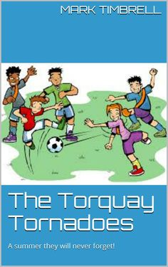The Torquay Tornadoes: A summer they will never forget!:Amazon.co.uk:Kindle Store