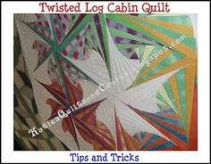 Twisted Log Cabin -Quilt Tutorial by KatiesQuiltsandCrafts.blogspot.com