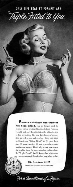 """""""ONLY Life Bras by Formfit are 'Triple Fitted' to You . . . Because a vital new measurement has been added . . .  Life Bras from $1.25"""",  Brassier ad"""