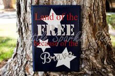 "Land Of The Free Because Of The Brave Sign, 8""x11"", Patriotic Sign"