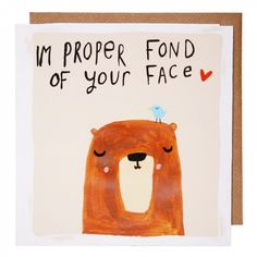 Proper fond of your face card