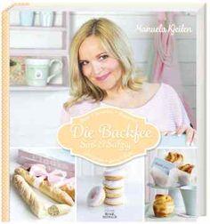 Die Backfee - Süß und salzig | Manuela Kjeilen | Hefegebäck | Rezension | Becky's Diner