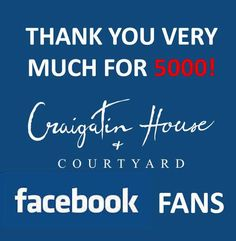 Thank you Gemma Gisbourne for being the 5000th fan of the Craigatin House and Courtyard Facebook page! Thanks also to our lovely 4999 other fans for following our page, we do appreciate it!