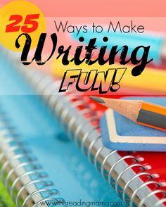 25 Ways to Make Writing Fun | This Reading Mama