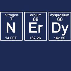 Periodic NERDY T-Shirt Science Chemistry Funny Geekery Geek Nerd Humor Tee Shirt Tshirt Mens Womens Kids S-3XL Great Gift Idea