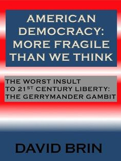 Gerrymandering American Democracy: More Fragile Than We Think. The practice of gerrymandering has transformed from a dismal-but-bearable tradition of occasional opportunism into a cancer eating at the heart of democracy itself, rendering our votes nearly meaningless in some states.