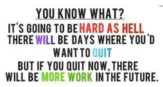 Nobody ever said it was gonna be EASY..but boy is it gonna be WORTH it!! - https://www.facebook.com/photo.php?fbid=10153533622773537&set=a.10151330232438537.496567.606508536&type=1&theater